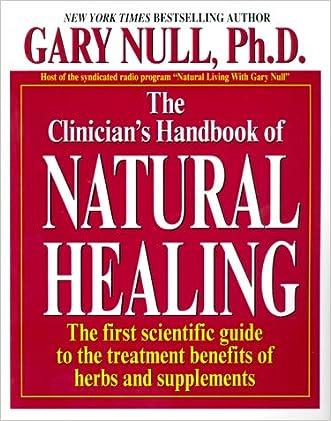 The Clinician's Handbook Of Natural Healing written by Gary Null