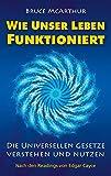 img - for Wie unser Leben funktioniert: Die Universellen Gesetze verstehen und nutzen (German Edition) book / textbook / text book