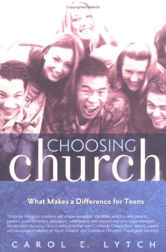 Choosing Church: What Makes a Difference for Teens, CAROL E. LYTCH