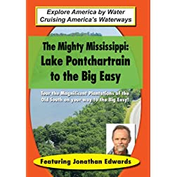 Explore America by Water: The Mighty Mississippi: Lake Pontchartrain to the Big Easy