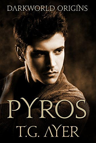 Pyros: a DarkWorld Short Story (DarkWorld: Origins Book 1)