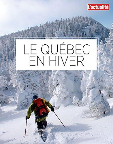 L'actualité - Le Québec en hiver (French Edition)