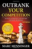img - for Outrank Your Competition: 50 Online Marketing and SEO Tips for Small Businesses- Learn How to Get More Traffic, Get More Business and Get More Customers by Marc Menninger (2011-06-01) book / textbook / text book