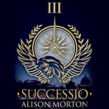 Successio: Roma Nova, Book 3 Audiobook by Alison Morton Narrated by Caitlin Thorburn
