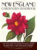 New England Gardeners Handbook: All You Need to Know to Plan, Plant & Maintain a New England Garden - Connecticut, Maine, Massachusetts, New Hampshire, Rhode Island, and Vermont