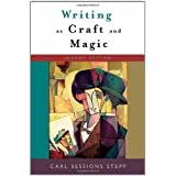 Writing as Craft and Magic ~ Carl Sessions Stepp
