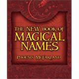 The New Book of Magical Namesby Phoenix McFarland