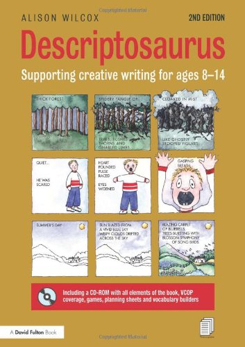 Descriptosaurus: Supporting Creative Writing for Ages 8-14, by Alison Wilcox