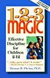 1-2-3 Magic: Effective Discipline for Children 2-12 (0963386190) by Thomas W. Phelan