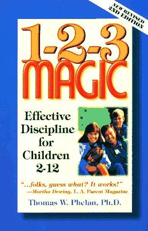 1-2-3 Magic: Effective Discipline for Children 2-12
