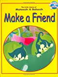Make a Friend (The Little Stories of Manoosh & Baloosh)