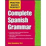 Practice Makes Perfect: Complete Spanish Grammar (Practice Makes Perfect Series)by Gilda Nissenberg