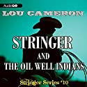 Stringer and the Oil Well Indians Audiobook by Lou Cameron Narrated by Barry Press