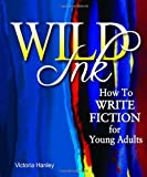 img - for Wild Ink: How to Write Fiction for Young Adults book / textbook / text book
