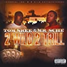 2 Wild 2 Trill [Explicit]