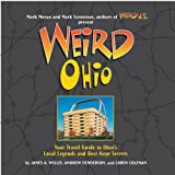 Weird Ohio: Your Travel Guide to Ohio's Local Legends and Best Kept Secrets (1402733828) by Coleman, Loren
