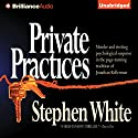 Private Practices Audiobook by Stephen White Narrated by Dick Hill