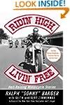 Ridin' High, Livin' Free: Hell-Raisin...