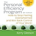 Personal Efficiency Program: How to Stop Feeling Overwhelmed and Win Back Control of Your Work! (       UNABRIDGED) by Kerry Gleeson Narrated by Erik Synnesvetd