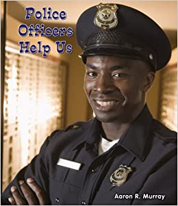 Police Officers Help Us (All about Community Helpers ...