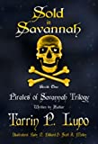 img - for Pirates of Savannah: Book One, Sold in Savannah (Pirates of Savannah (Young Adult Version)) book / textbook / text book
