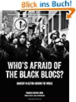 Who's Afraid of the Black Blocs?: Ana...