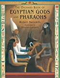img - for The Orchard Book of Egyptian Gods and Pharaohs book / textbook / text book