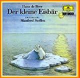 Der kleine Eisbär. CD: Für kleine und große Leute ab 3 Jahre - Hans de Beer