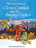 img - for Clovis Crawfish and the Singing Cigales (The Clovis Crawfish Series) book / textbook / text book