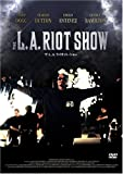 THE L.A. RIOT SHOW[DVD]