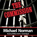 The Commission (       UNABRIDGED) by Michael Norman Narrated by William Dufris