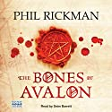 The Bones of Avalon (       UNABRIDGED) by Phil Rickman Narrated by Seán Barrett