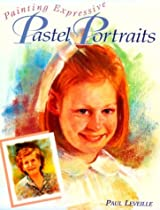 Free Painting Expressive Pastel Portraits Ebook & PDF Download