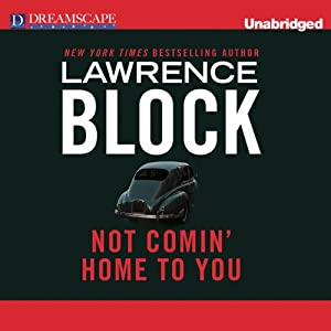 Not Comin' Home to You | [Lawrence Block]