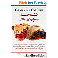Pie Recipes from Scratch (Grama G's Top Homemade Recipes From Scratch Book 2) (English Edition)