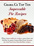Pie Recipes from Scratch (Grama Gs Top Homemade Recipes From Scratch)