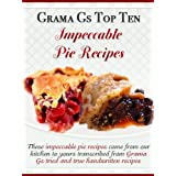 Pie Recipes from Scratch (Grama G's Top Homemade Recipes From Scratch) ~ Rose Taylor