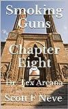 img - for Smoking Guns Chapter Eight (Dr. Tex Arcana Book 8) book / textbook / text book