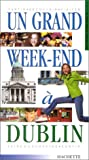 echange, troc Guide Un grand week end à - Un grand week à Dublin