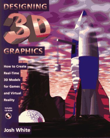 Designing 3D Graphics: How to Create Real-Time 3D Models for Games and Virtual Reality