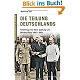 Deutsche Geschichte im 20. Jahrhundert 11. Die Teilung Deutschlands: Niederlage, Ost-West-Spaltung und Wiederaufbau...