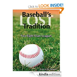 Baseball's LOST Tradition: Two Eight-Team Leagues Eric Thompson and Bob Costas