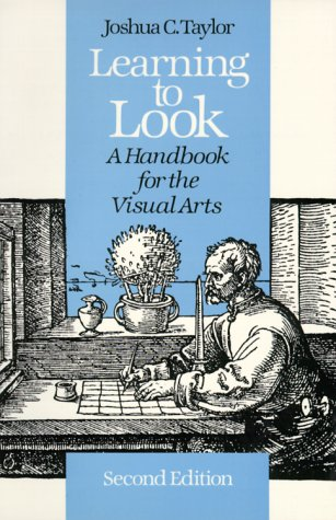 Learning to Look: A Handbook for the Visual Arts (Phoenix Books), Joshua C. Taylor