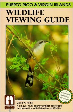Puerto Rico & Virgin Islands Wildlife Viewing Guide (Wildlife Viewing Guides Series)