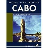 Cabo: La Paz to Cabo San Lucas (Moon Cabo)