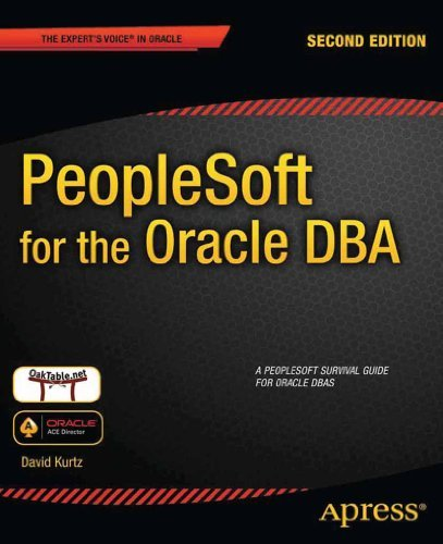 PeopleSoft for the Oracle DBA: Written by David Kurtz, 2012 Edition, (2nd Edition) Publisher: Springer/Sci-Tech/Trade [Paperback]