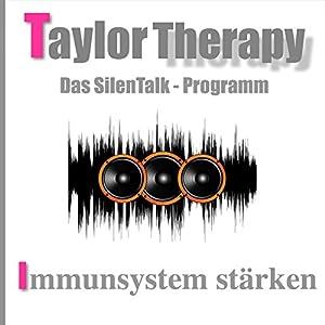Taylor Therapy - Das SilenTalk-Programm Hörbuch