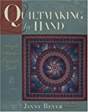 Quiltmaking by Hand: Simple Stitches, Exquisite Quilts (097212182X) by Beyer, Jinny