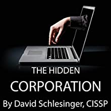 The Hidden Corporation: A Data Management Security Novel | Livre audio Auteur(s) : David Schlesinger Narrateur(s) : Bobby Hundley