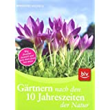 """G�rtnern nach den 10 Jahreszeiten der Naturvon """"Bernhard Michels"""""""